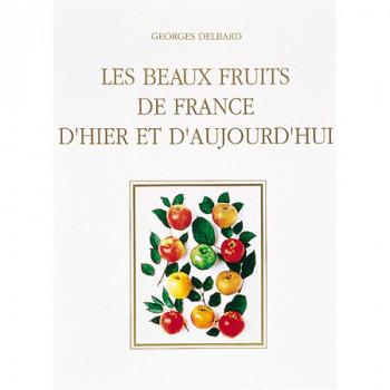 Livre Les Beaux Fruits de France d´hier et d´aujourd´hui, de Georges Delbard.