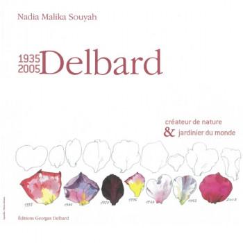 Livre 1935-2005, Delbard, Créateur de nature et jardinier du monde